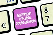 Handwriting text writing Document Control Coordinator. Concept meaning analysisaging and controlling company documents Keyboard key Intention to create computer message pressing keypad idea. poster