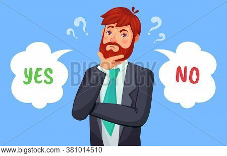 Man Making Decision, Yes Or No Choice. Male Person Having Dilemma. Guy In Formal Suit, Office Worker