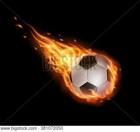 Soccer Ball Flying With Fire Tongues, Isolated Vector Football Ball Falling In Flame Blaze. Realisti