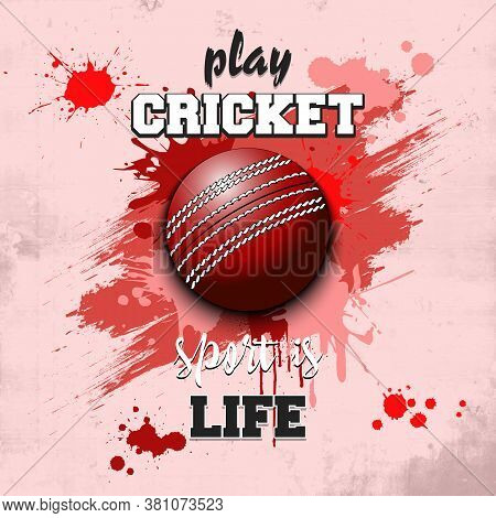 Cricket Ball Icon. Play Cricket. Sport Is Life. Pattern For Design Poster, Logo, Emblem, Label, Bann