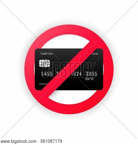 Cash Only, Stop Sign. No Debit Or Credit Card. Money Sign. Vector On Isolated White Background. Eps