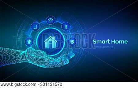 Smart Home Icon In Robotic Hand. Automation Control System Concept. Futuristic Interface Of Smart Ho