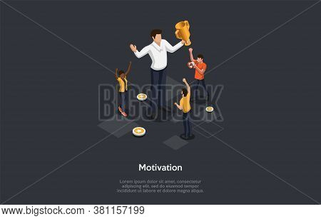 Motivation, Progress Concept. A Group Of People Support Their Friend Motivating Him To Win A Gold Cu