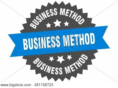 Business Method Sign. Business Method Circular Band Label. Round Sticker
