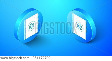Isometric Address Book Icon Isolated On Blue Background. Notebook, Address, Contact, Directory, Phon