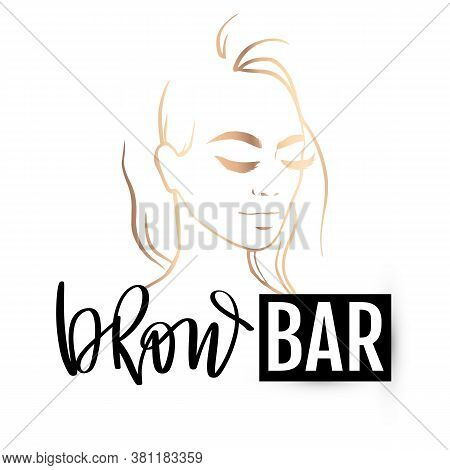 Brow Bar Logo With Beautiful Girl Portrait. Vector Eyebrow Calligraphy For Beauty Salon