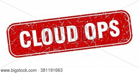 Cloud Ops Stamp. Cloud Ops Square Grungy Red Sign