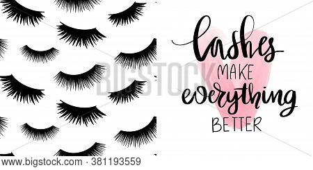 Cute Vector Quote About Lashes, Makeup And Seamless Pattern With Closed Long Black Eyelashes. Fashio