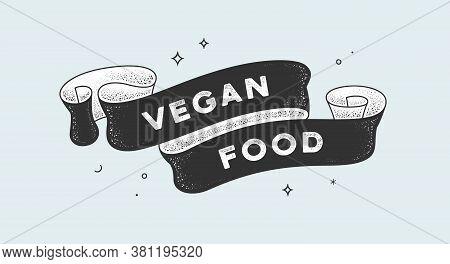 Vegan Food. Vintage Ribbon With Text Vegan Food. Black White Vintage Banner With Ribbon, Graphic Des