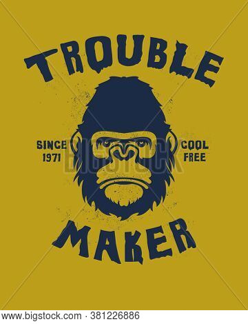 Trouble maker. Hand drawn Illustration. With typo for t shirt. Jpeg version