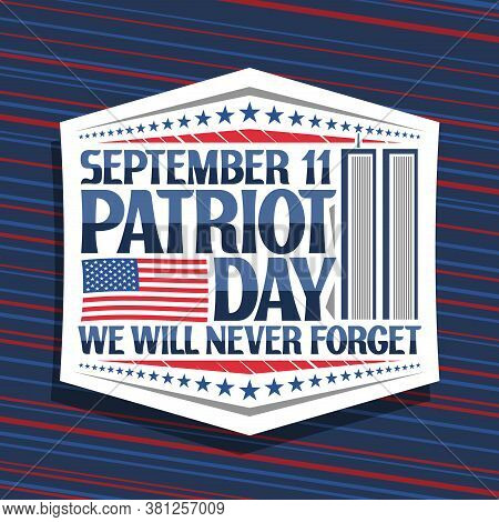 Vector Sign For Patriot Day, White Decorative Badge With Illustration Of World Trade Center, America