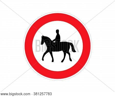 No Riding A Horse Prohibiting Sign Not Fleeing Horses Rider Equestrians Do Not Enter Or Cross Forbid