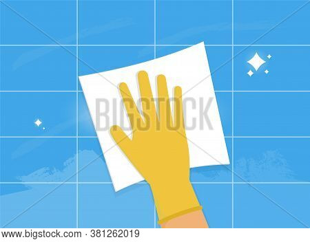 Vector Illustration Of Houseworker Wipes. Human Hand In Glove With White Wipe Is Cleaning The Wall C
