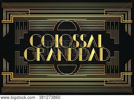 Retro Colossal Granddad Text. Decorative Greeting Card, Sign With Vintage Letters.