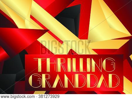 Retro Thrilling Granddad Text. Decorative Greeting Card, Sign With Vintage Letters.