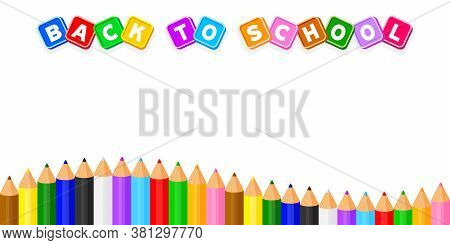Back To School Text On White For Copy Space, Colorful Pencils Crayon Pastel In A Row, Banner Prescho