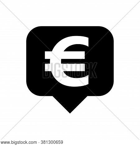 Euro Currency Symbol In Speech Bubble Square For Icon, Euro Money For App Symbol