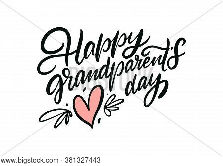 Happy Grandparents Day And Heart Sign. Hand Drawn Holiday Lettering. Black Calligraphy. Vector Illus