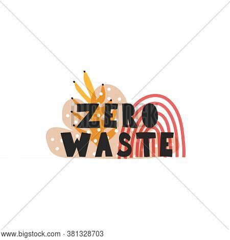 Motivational Quote Zero Waste . Vector Illustration Of The Concept Of Nature Conservation, Ecology.