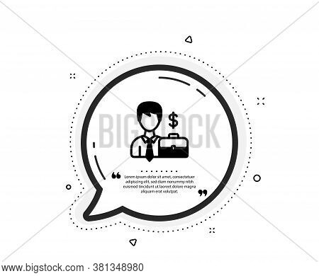 Businessman With Case Icon. Quote Speech Bubble. Diplomat With Dollar Sign. Quotation Marks. Classic
