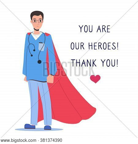 Doctor In A Suit And A Red Cloak. You Are Our Heroes. Thank You. The Doctor Is A Modern Hero Of 2020