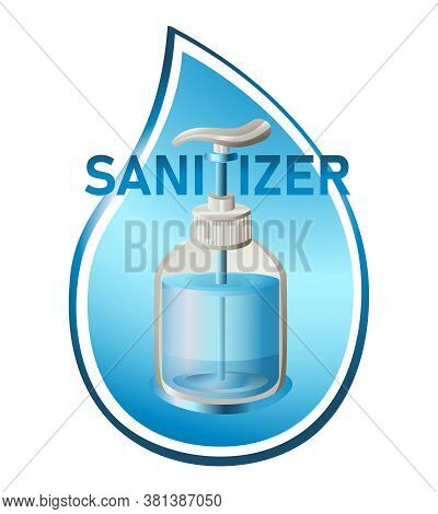 Hand Sanitizer Vector Sign.  Antibacterial Gel Bottle In Center Of Blue Drop Isolated On White. Conc