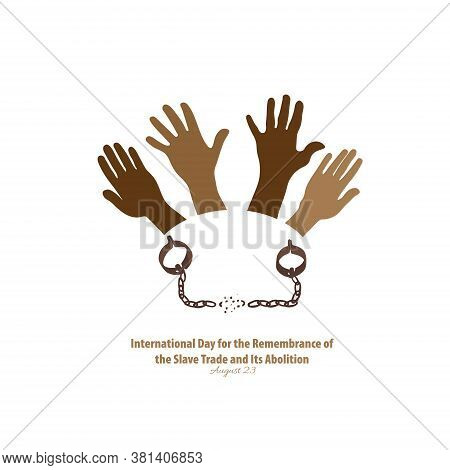 Vector Illustration Of International Day For The Remembrance Of The Slave Trade And Its Abolition. A