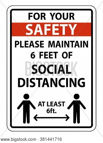 Safety For Your Safety Maintain Social Distancing Sign On White Background