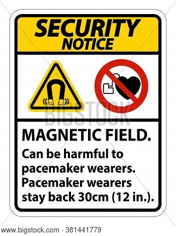 Security Notice Magnetic Field Can Be Harmful To Pacemaker Wearers.pacemaker Wearers.stay Back 30cm