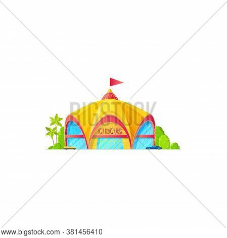 Facade Of Big Top Circus, Flag On Roof Isolated Building Exterior With Parking Zone. Vector Marquee