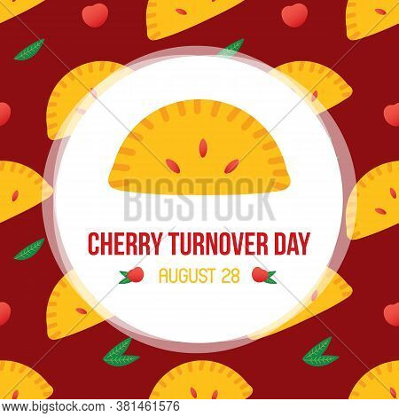 Cherry Turnover Day Vector Card, Illustration With Cute Cartoon Cherry Pies And Little Cherries With
