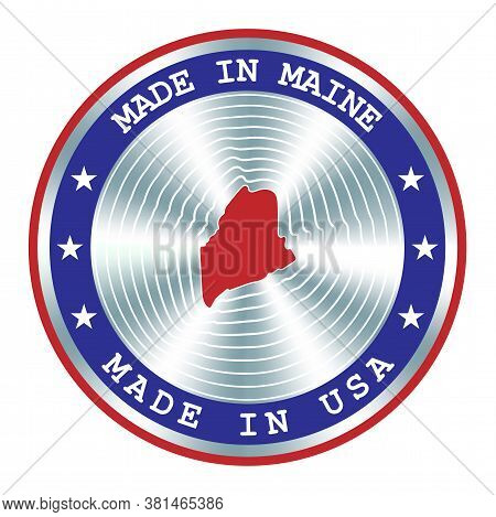 Made In Maine Local Production Sign, Sticker, Seal, Stamp. Round Hologram Sign For Label Design And