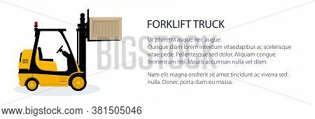 Banner With Yellow Forklift Truck , Vehicle Forklift Picks Up A Box, Vehicle For Lifting Loads, Carg
