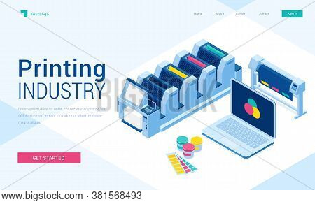 Printing House Polygraphy Industry Isometric Landing Page, Offset Or Laser Industrial Printers, Lapt