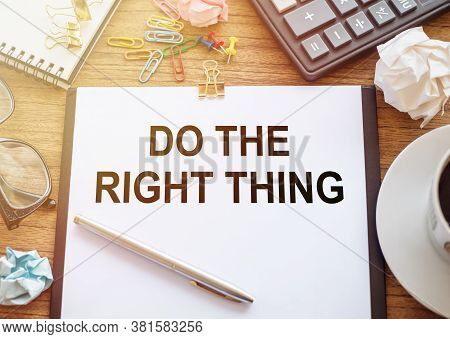 The Phrase Do The Right Thing Typed On A Paper On Office Table. A Reminder To Make The Right Choices