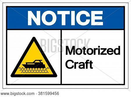 Notice Motorized Craft Symbol, Vector  Illustration, Isolated On White Background Label. Eps10