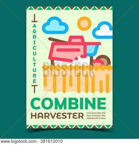 Combine Harvester Creative Advertise Banner Vector. Agriculture Combine Harvester Harvest Ripe Wheat