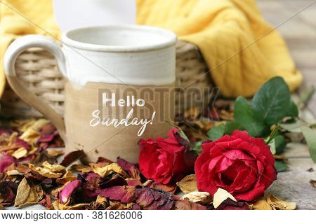 Sunday Weekend Concept. Sunday Greeting - Hello Sunday, Written On A Cup Of Morning Coffee With Two