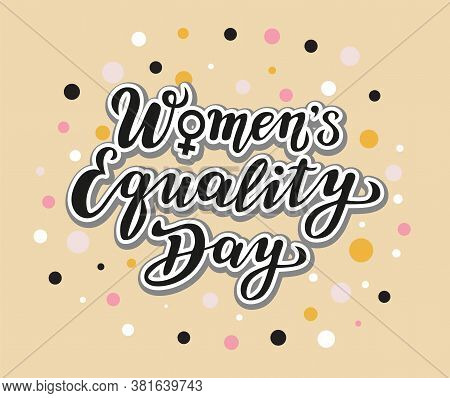 Women's Equality Day Lettering Text. Calligraphy For Print Or Web. August Celebrations.