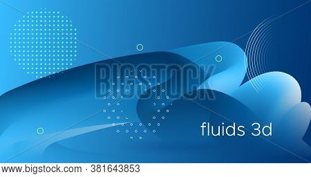 3d Wave Shapes. Fluid Banner. Blue Vibrant Pattern. Liquid Creative Poster. Dynamic Movement. 3d Wav