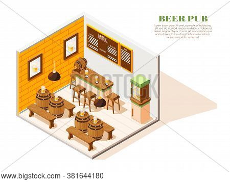 Beer Pub Interior Isometric Composition With Menu Board Coolers Oak Tables Benches Barrels Full Glas