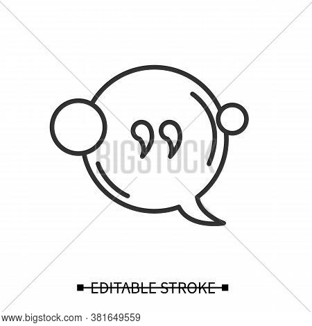 Quote Bubble Icon. Speech Bubble Linear Pictogram With Citation Sign. Comic Book Style Message Ballo