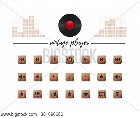 Media Buttons Collection For Vintage Audio Player. Set Wooden Buttons In Retro Style. Media Player S