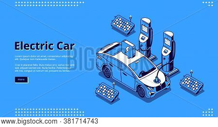 Electric Car Banner. Automobile On Charger Station With Plug In Cable And Solar Panels. Landing Page