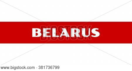 Flag Of Belarus Nation, Isolated Vector Illustration. White And Red Variant Flag Of Belarusian Peopl