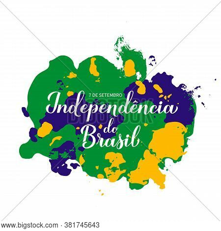 Brazil Independence Day Calligraphy Hand Lettering. Brazilian Holiday Celebrated On September 7. Vec