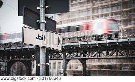 Street Sign The Direction Way To Jail