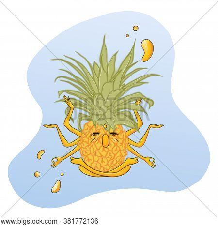 Pineapple Illustration. Pineapple In Lotus Position With Many Hands. Buddhist Pineapple. Cheerful Cu