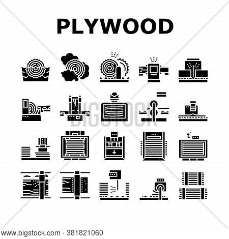 Plywood Production Collection Icons Set Vector. Plywood Industry And Storage, Sawmill Equipment And