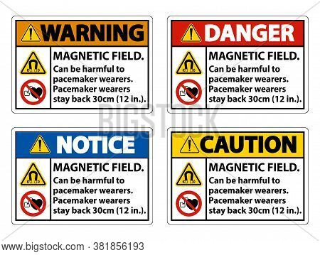 Magnetic Field Can Be Harmful To Pacemaker Wearers.pacemaker Wearers.stay Back 30cm